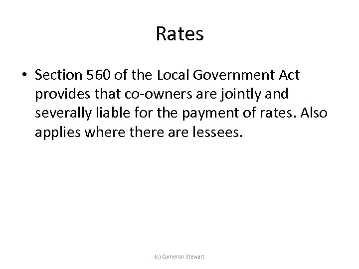 Rates • Section 560 of the Local Government Act provides that co-owners are jointly