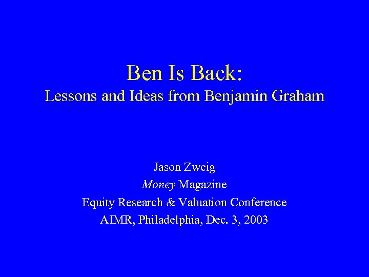 Ben Is Back: Lessons and Ideas from Benjamin Graham Jason Zweig Money Magazine Equity