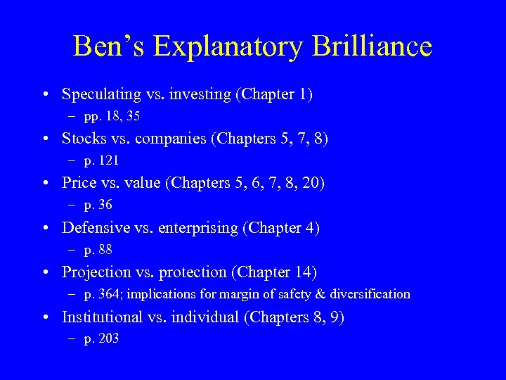 Ben's Explanatory Brilliance • Speculating vs. investing (Chapter 1) – pp. 18, 35 •