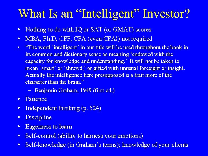 """What Is an """"Intelligent"""" Investor? • Nothing to do with IQ or SAT (or"""