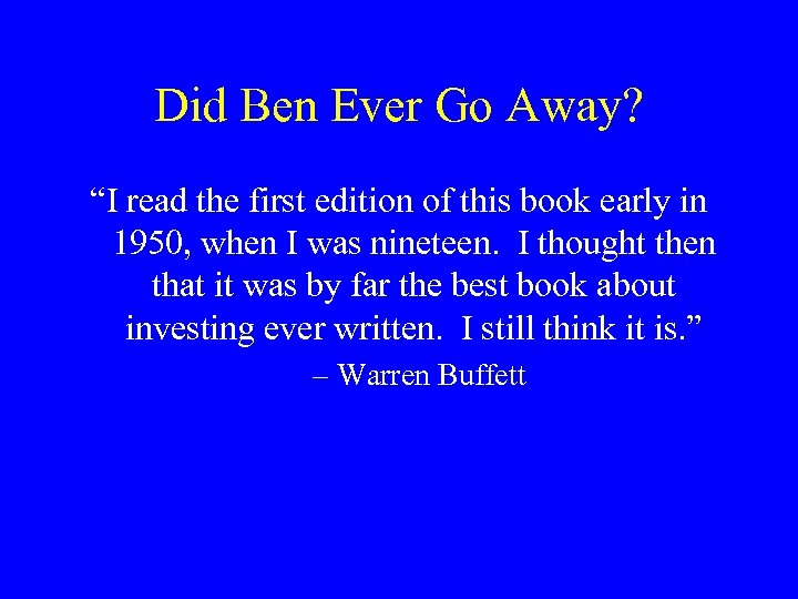 """Did Ben Ever Go Away? """"I read the first edition of this book early"""
