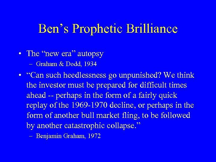"Ben's Prophetic Brilliance • The ""new era"" autopsy – Graham & Dodd, 1934 •"