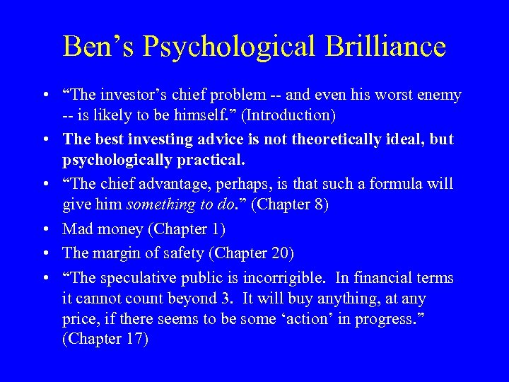 """Ben's Psychological Brilliance • """"The investor's chief problem -- and even his worst enemy"""