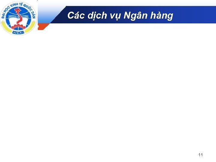 Các dịch vụ Ngân hàng Company LOGO 11