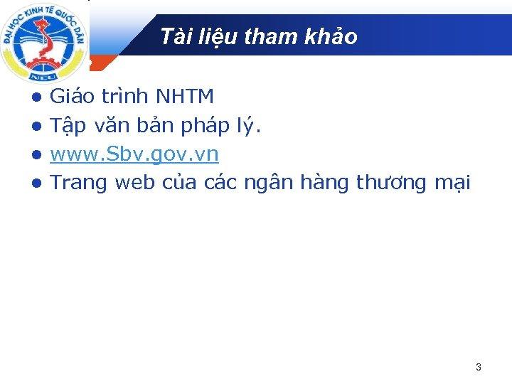 Tài liệu tham khảo Company LOGO Giáo trình NHTM l Tập văn bản pháp