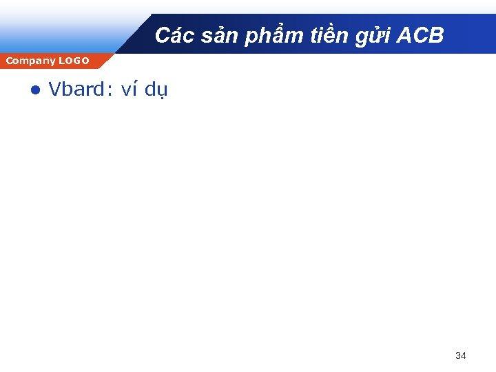 Các sản phẩm tiền gửi ACB Company LOGO l Vbard: ví dụ 34