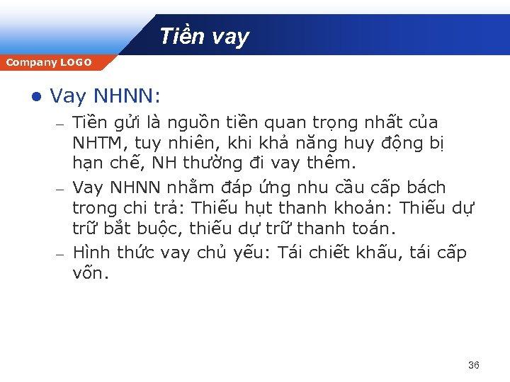 Tiền vay Company LOGO l Vay NHNN: Tiền gửi là nguồn tiền quan trọng