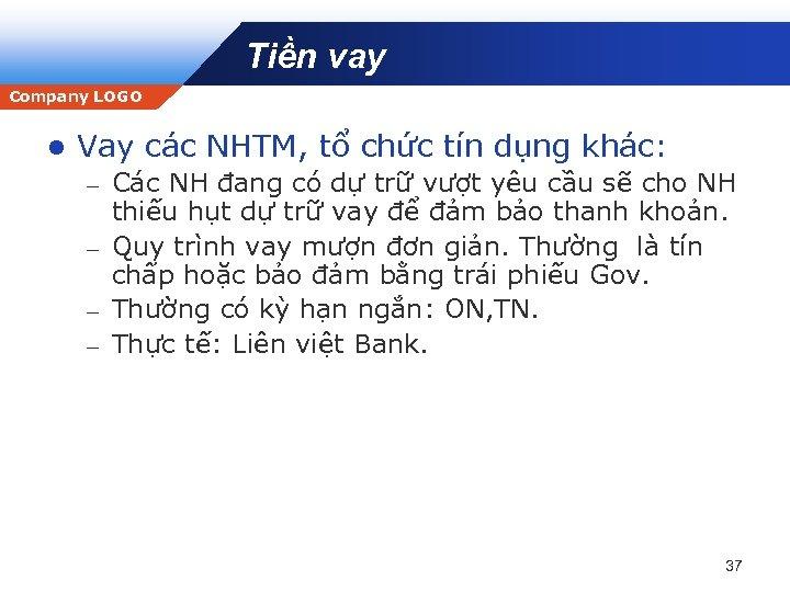 Tiền vay Company LOGO l Vay các NHTM, tổ chức tín dụng khác: Các