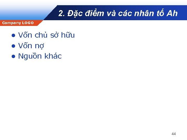 2. Đặc điểm và các nhân tố Ah Company LOGO Vốn chủ sở hữu