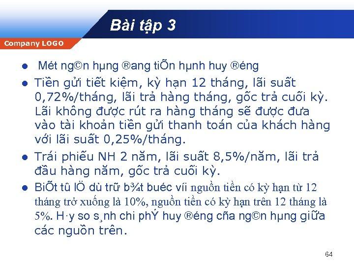 Bài tập 3 Company LOGO Mét ng©n hµng ®ang tiÕn hµnh huy ®éng l