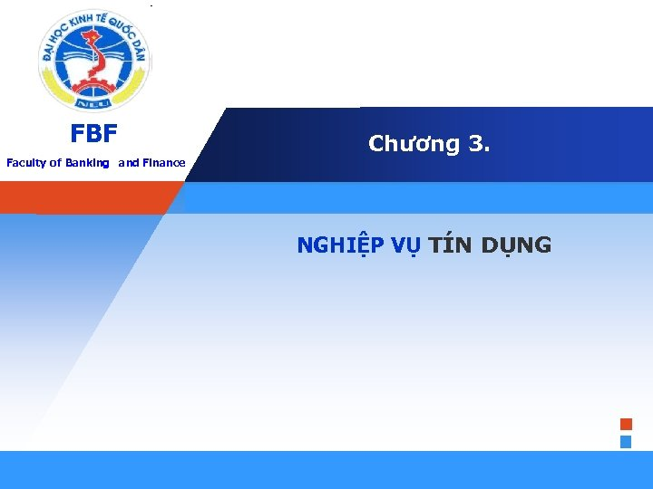 FBF Faculty. LOGO of Banking and Finance Company Chương 3. E d i t