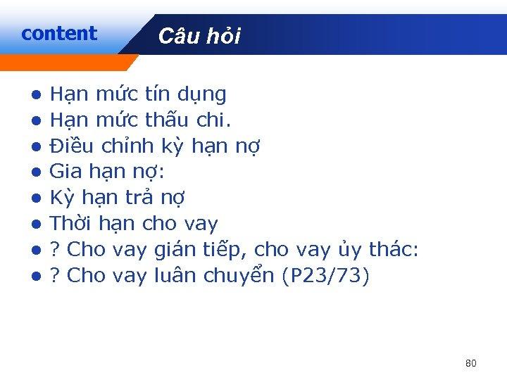 content Câu hỏi Company LOGO l l l l Hạn mức tín dụng Hạn