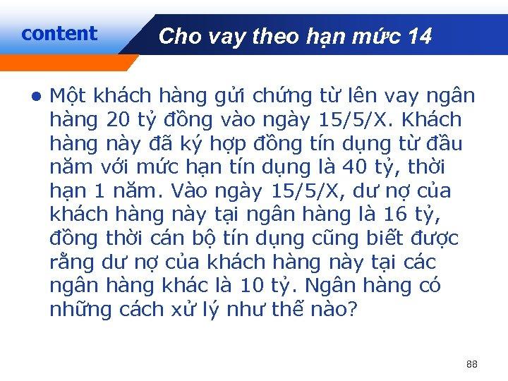 content Cho vay theo hạn mức 14 Company LOGO l Một khách hàng gửi