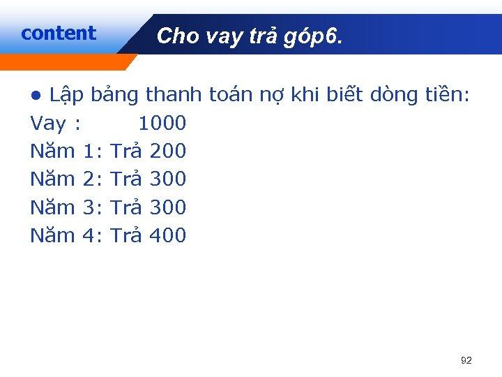 content Cho vay trả góp 6. Company LOGO Lập bảng thanh toán nợ khi