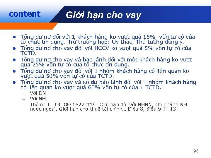 content Giới hạn cho vay Company LOGO l l l Tổng dư nợ đối