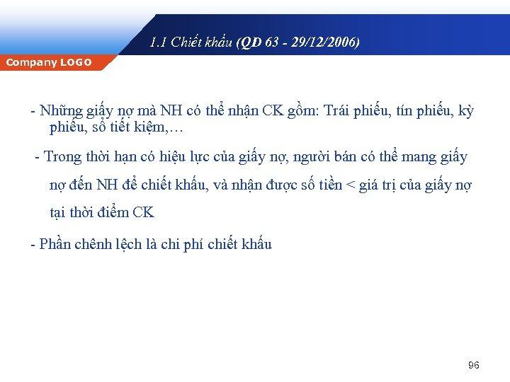 1. 1 Chiết khấu (QD 63 - 29/12/2006) Company LOGO - Những giấy nợ