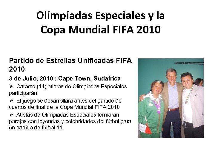 Olimpiadas Especiales y la Copa Mundial FIFA 2010 Partido de Estrellas Unificadas FIFA 2010