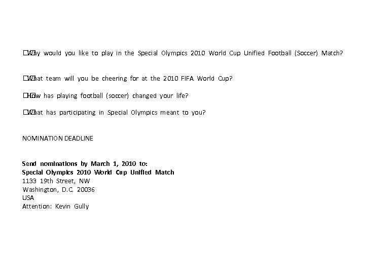 Why would you like to play in the Special Olympics 2010 World Cup