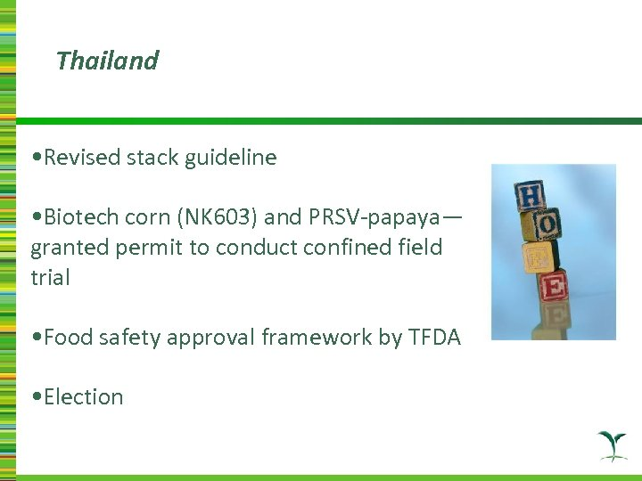 Thailand • Revised stack guideline • Biotech corn (NK 603) and PRSV-papaya— granted permit