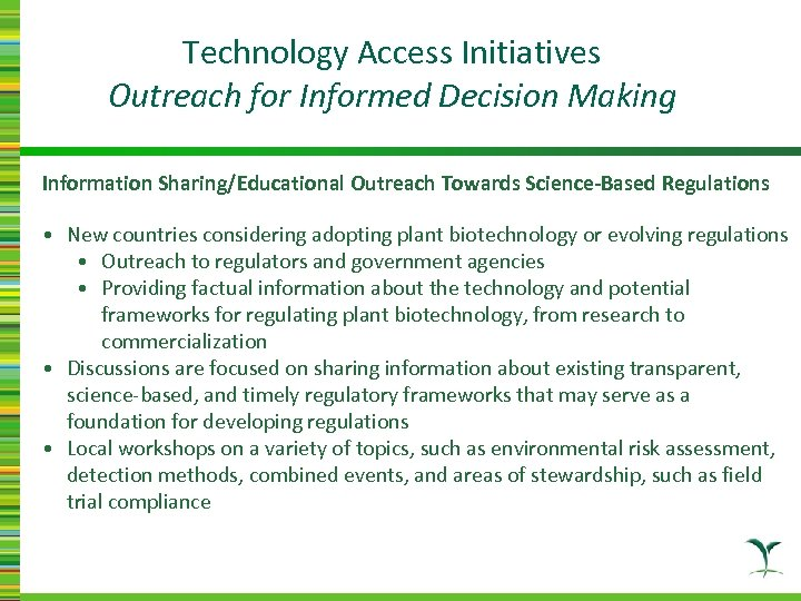 Technology Access Initiatives Outreach for Informed Decision Making Information Sharing/Educational Outreach Towards Science-Based Regulations