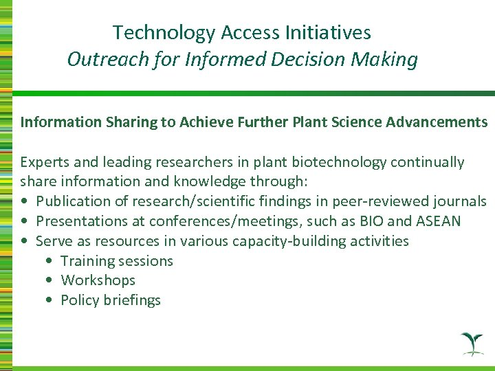 Technology Access Initiatives Outreach for Informed Decision Making Information Sharing to Achieve Further Plant