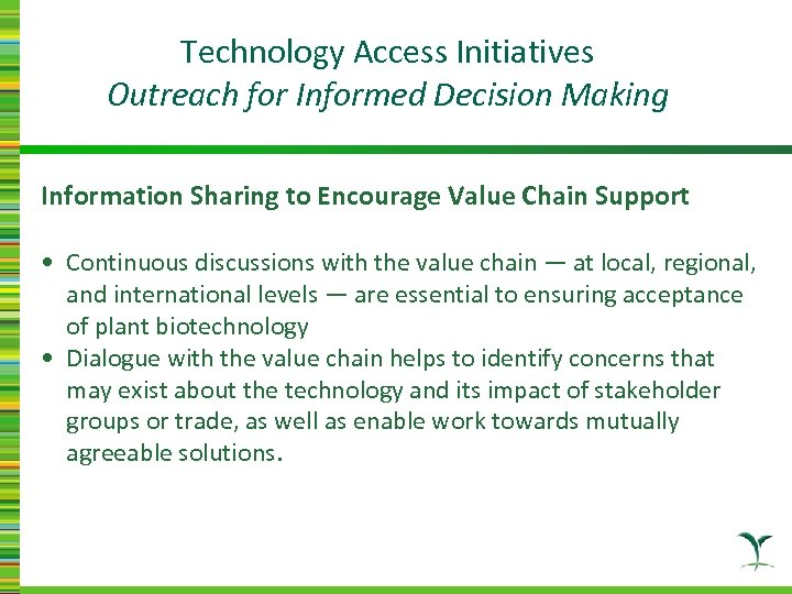 Technology Access Initiatives Outreach for Informed Decision Making Information Sharing to Encourage Value Chain