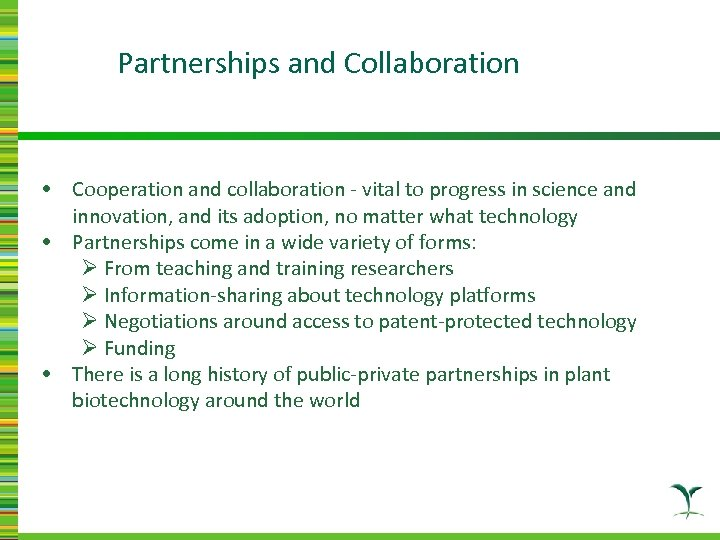 Partnerships and Collaboration • Cooperation and collaboration - vital to progress in science and