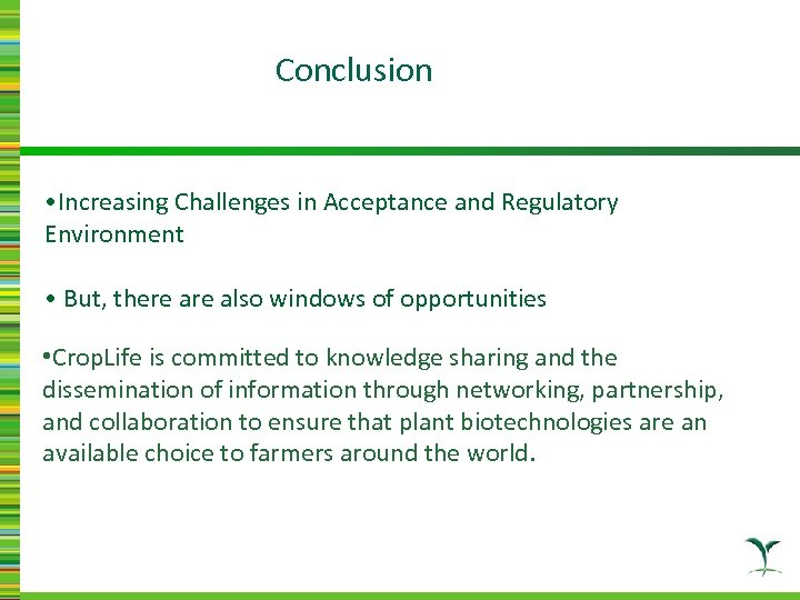 Conclusion • Increasing Challenges in Acceptance and Regulatory Environment • But, there also windows