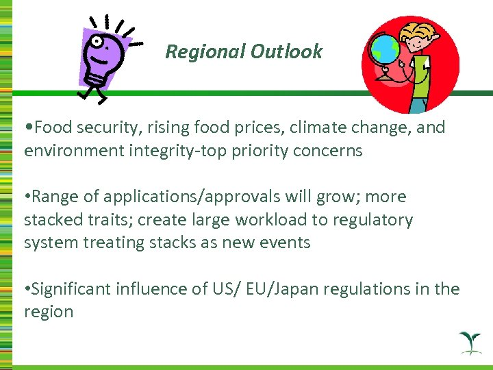 Regional Outlook • Food security, rising food prices, climate change, and environment integrity-top priority