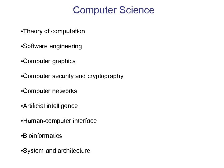 Computer Science • Theory of computation • Software engineering • Computer graphics • Computer