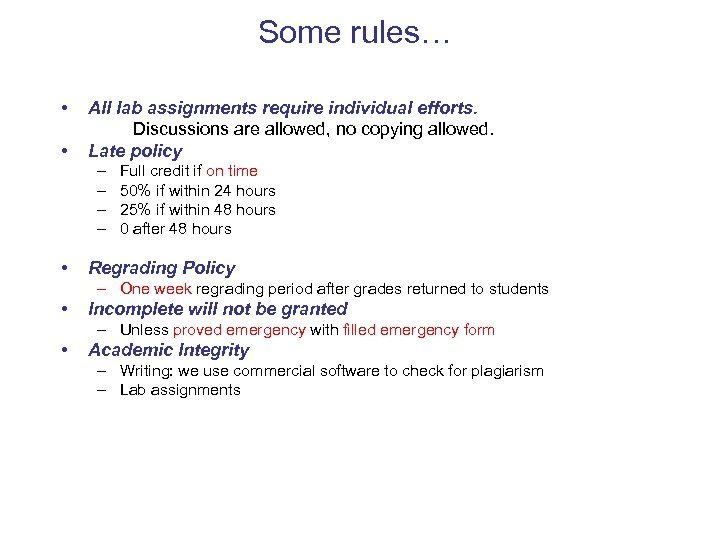 Some rules… • • All lab assignments require individual efforts. Discussions are allowed, no