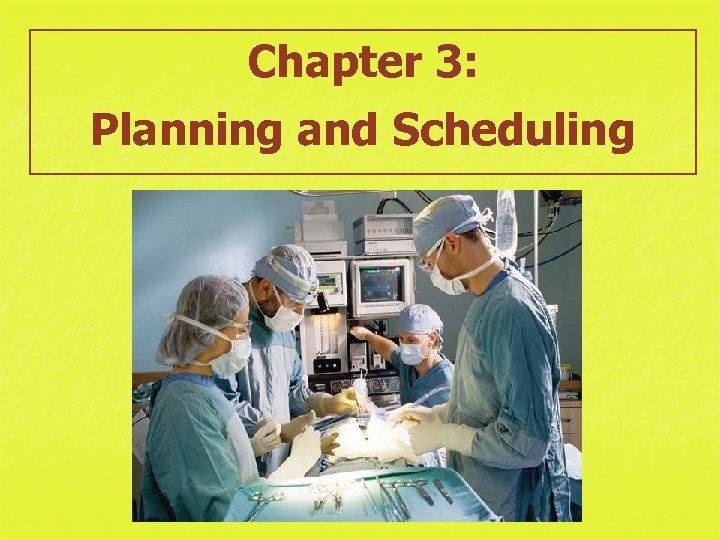 Chapter 3: Planning and Scheduling