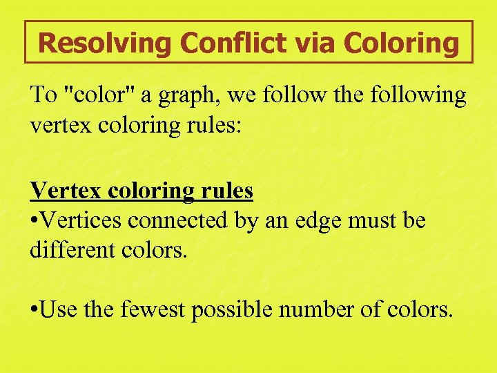 Resolving Conflict via Coloring To