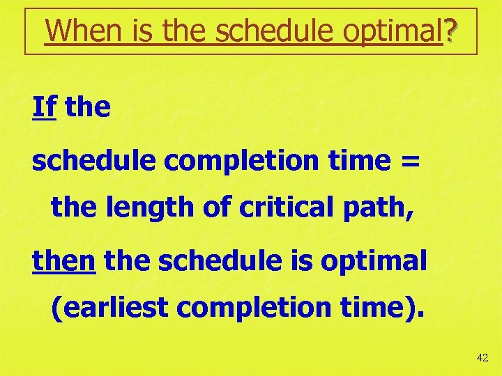 When is the schedule optimal? If the schedule completion time = the length of
