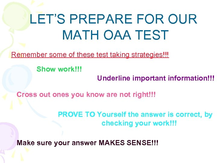 LET'S PREPARE FOR OUR MATH OAA TEST Remember some of these test taking strategies!!!