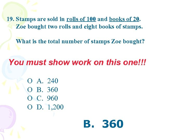 19. Stamps are sold in rolls of 100 and books of 20. Zoe bought
