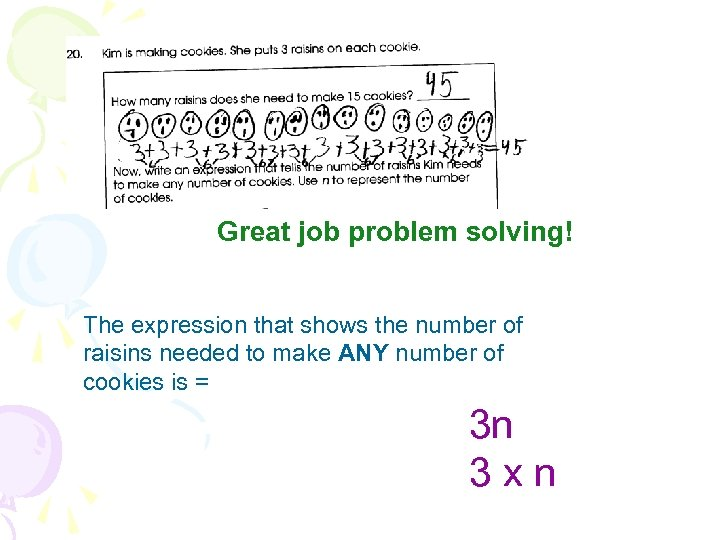 Great job problem solving! The expression that shows the number of raisins needed to
