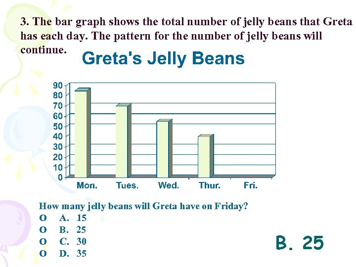3. The bar graph shows the total number of jelly beans that Greta has