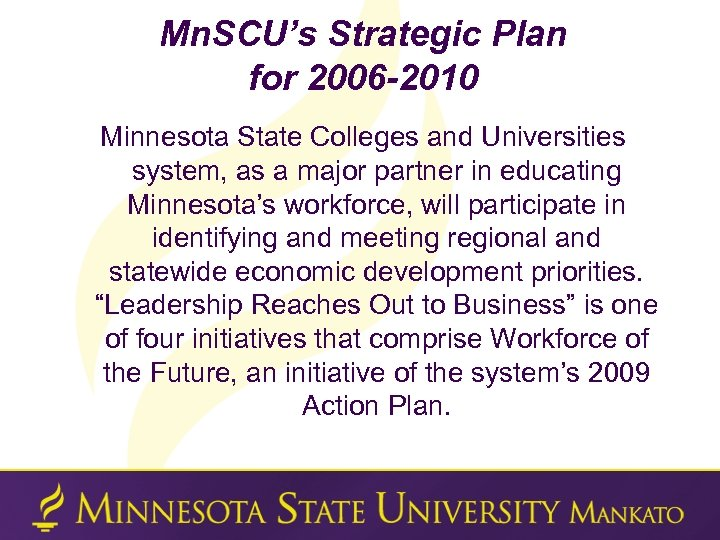 Mn. SCU's Strategic Plan for 2006 -2010 Minnesota State Colleges and Universities system, as
