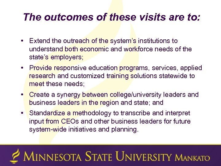 The outcomes of these visits are to: • Extend the outreach of the system's