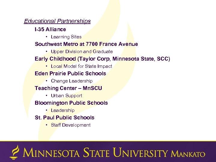 Educational Partnerships I-35 Alliance • Learning Sites Southwest Metro at 7700 France Avenue •