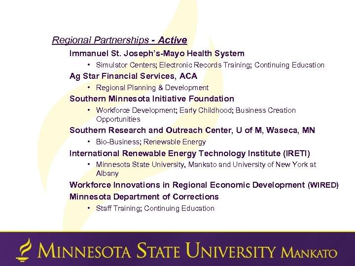 Regional Partnerships - Active Immanuel St. Joseph's-Mayo Health System • Simulator Centers; Electronic Records