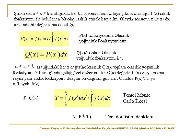 Şimdi de, a ≤ x ≤ b aralığında, her bir x sonucunun ortaya çıkma