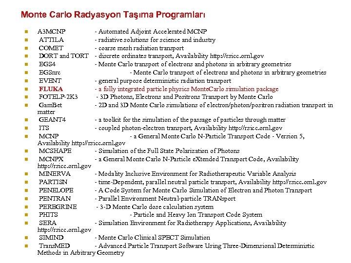 Monte Carlo Radyasyon Taşıma Programları n n n n n n A 3 MCNP