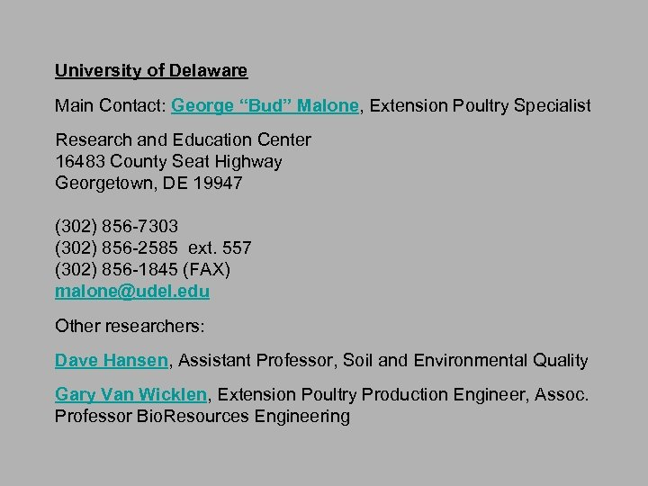 "University of Delaware Main Contact: George ""Bud"" Malone, Extension Poultry Specialist Research and Education"