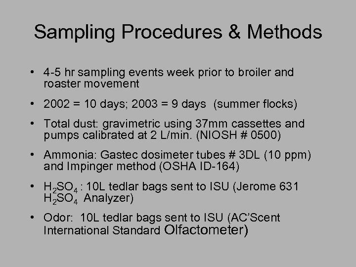 Sampling Procedures & Methods • 4 -5 hr sampling events week prior to broiler