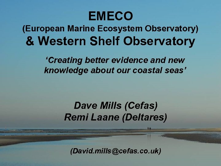 EMECO (European Marine Ecosystem Observatory) & Western Shelf Observatory 'Creating better evidence and new