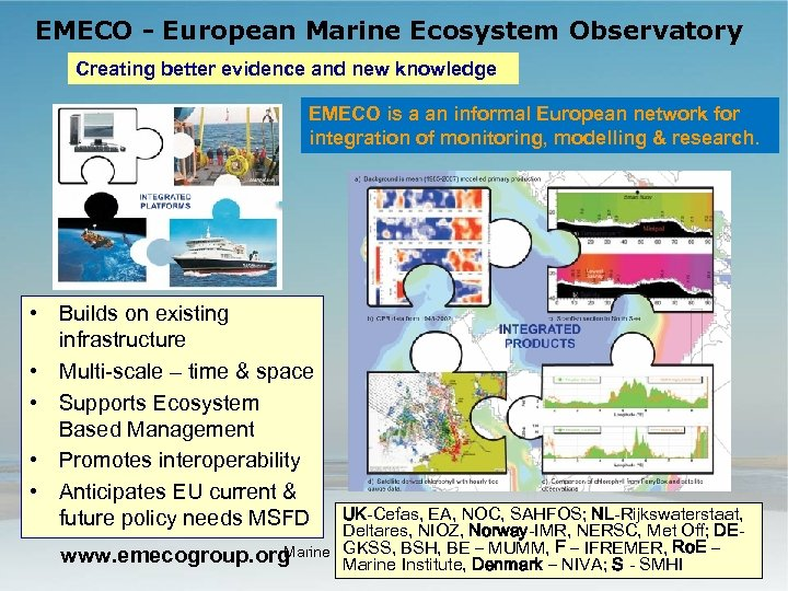EMECO - European Marine Ecosystem Observatory Creating better evidence and new knowledge EMECO is