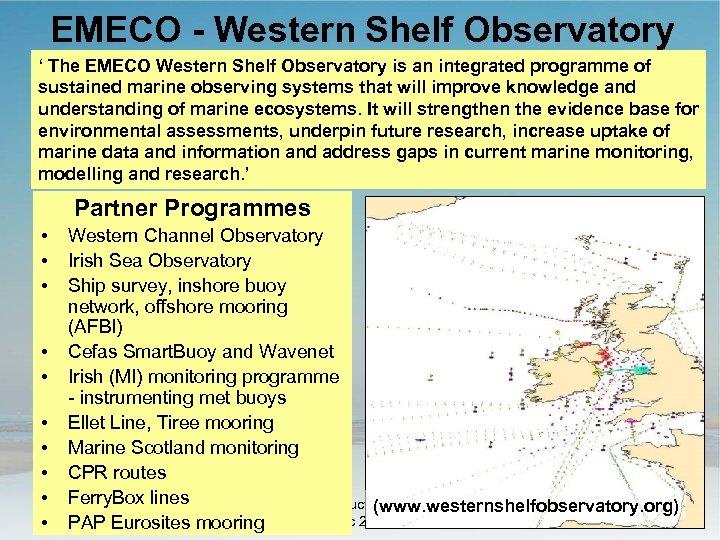 EMECO - Western Shelf Observatory ' The EMECO Western Shelf Observatory is an integrated