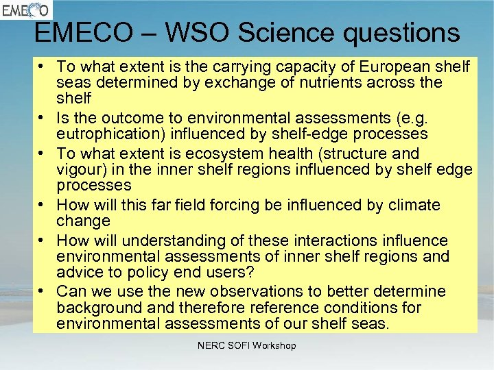 EMECO – WSO Science questions • To what extent is the carrying capacity of